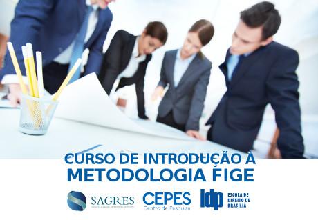 Curso de Introdução à Metodologia FIGE